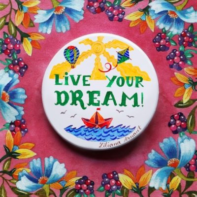 Insigna cu mesaj incurajare live your dream