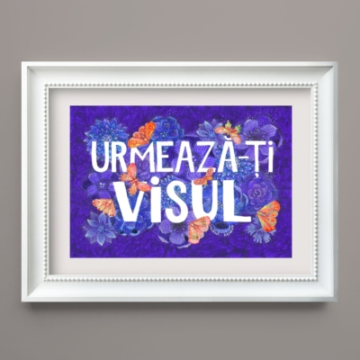 Urmeaza-ti visul tablou cu mesaj motivational