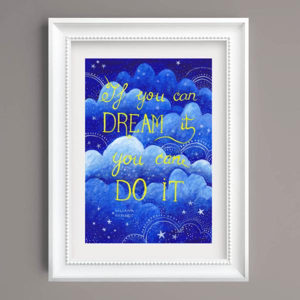 Tablou cu mesaj celebru If you can dream it you can do it