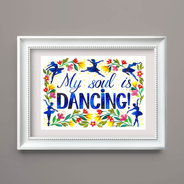 Tablou cu mesaj pozitiv My soul is dancing