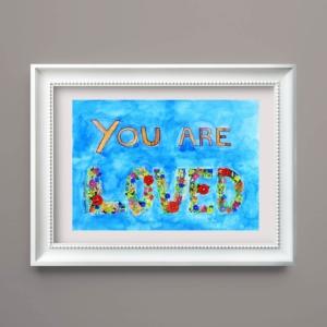 Tablou mesaj de iubire You are loved